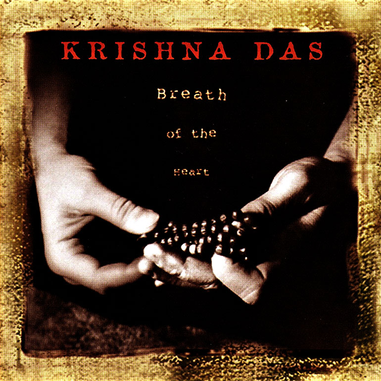 Breath Of The Heart Krishna Das
