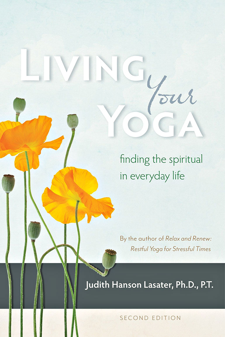 Living Your Yoga Judith Lasater