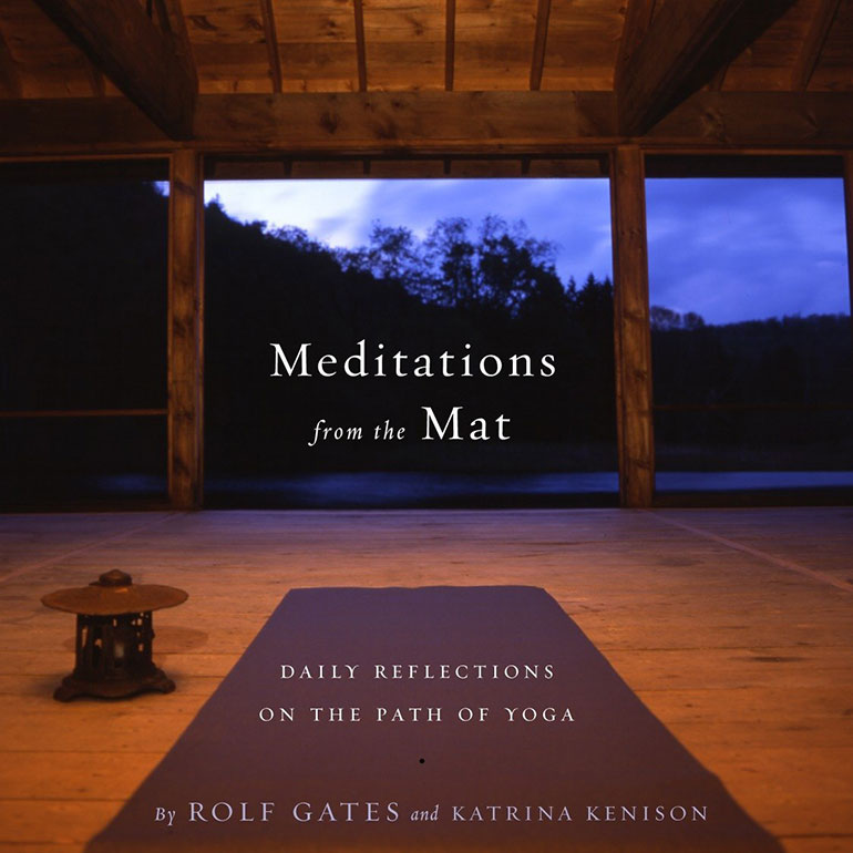 Meditations from the mat Rolf Gates and Katrina Kenison