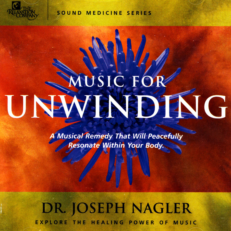 Music For Unwinding Dr Joseph Nagler