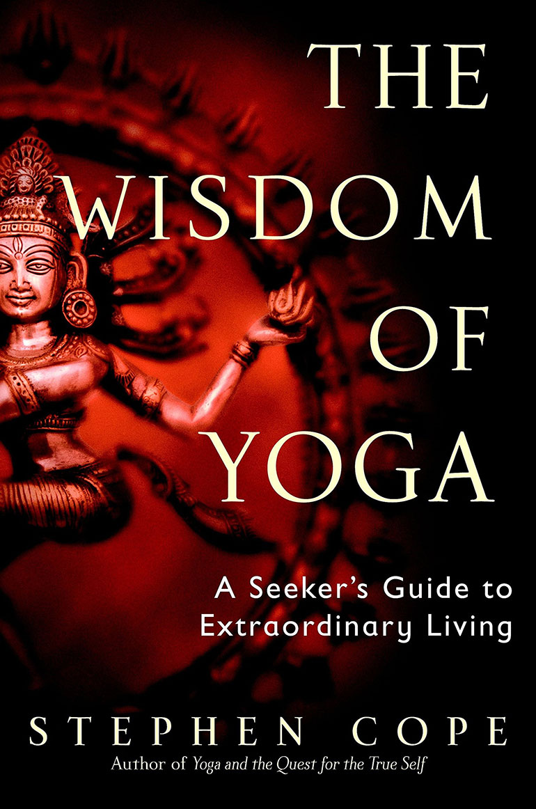 The Wisdom Of Yoga Stephen Cope